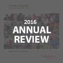 Berkeley Foundation Annual Review 2016
